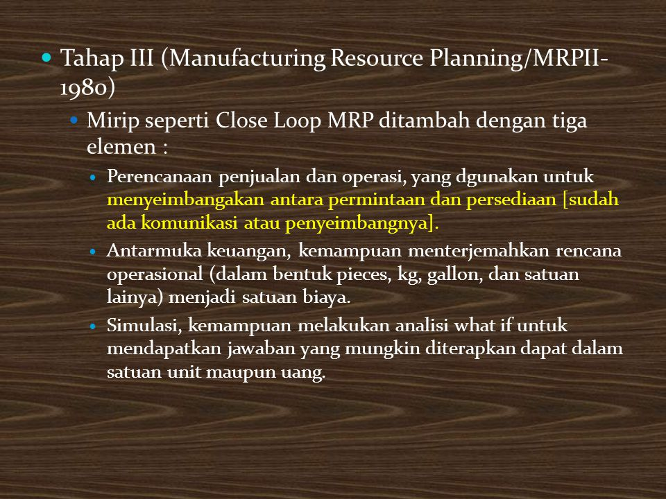 Tahap III (Manufacturing Resource Planning/MRPII-1980)