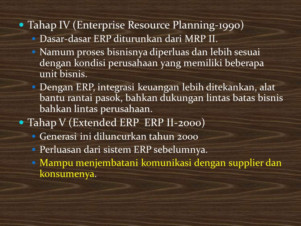 Tahap IV (Enterprise Resource Planning-1990)