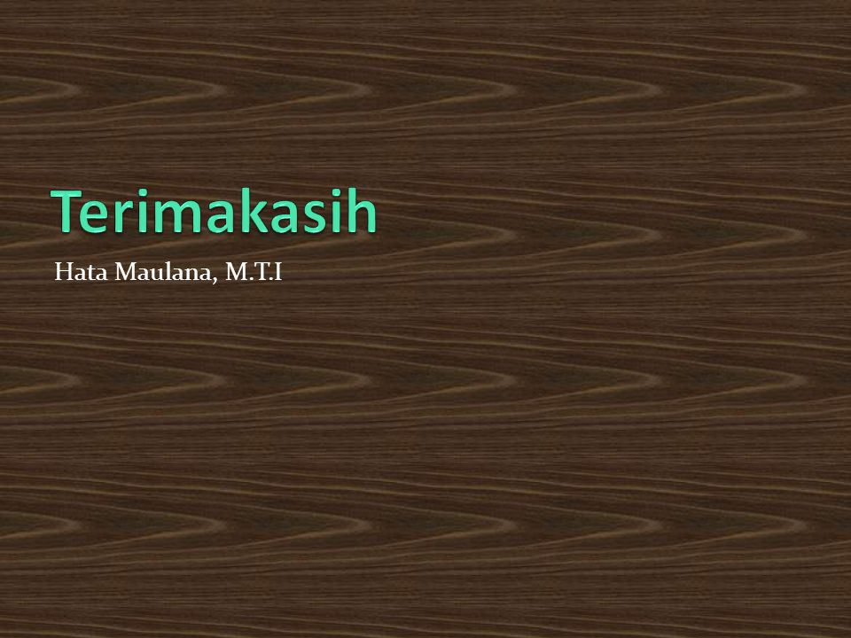 Terimakasih Hata Maulana, M.T.I