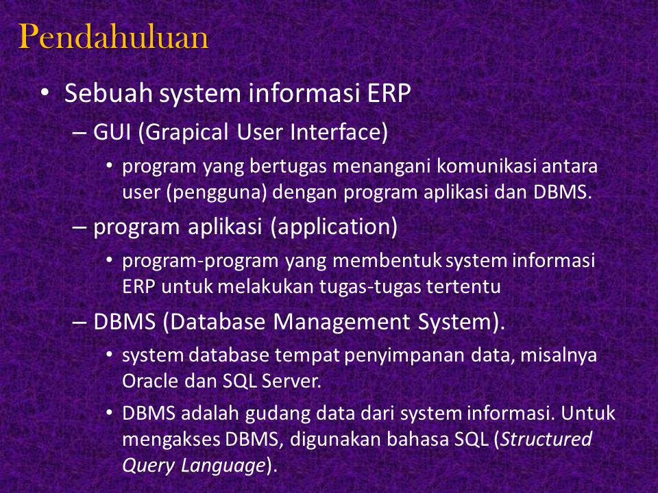 Pendahuluan Sebuah system informasi ERP GUI (Grapical User Interface)