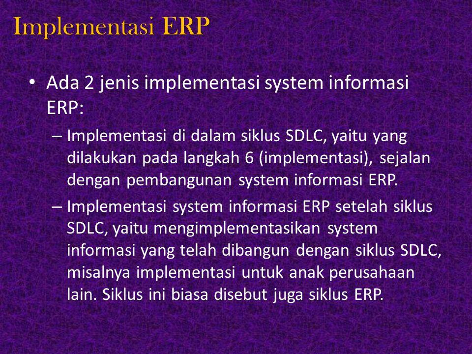 Implementasi ERP Ada 2 jenis implementasi system informasi ERP: