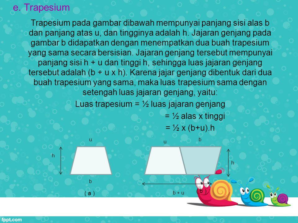 Luas trapesium = ½ luas jajaran genjang