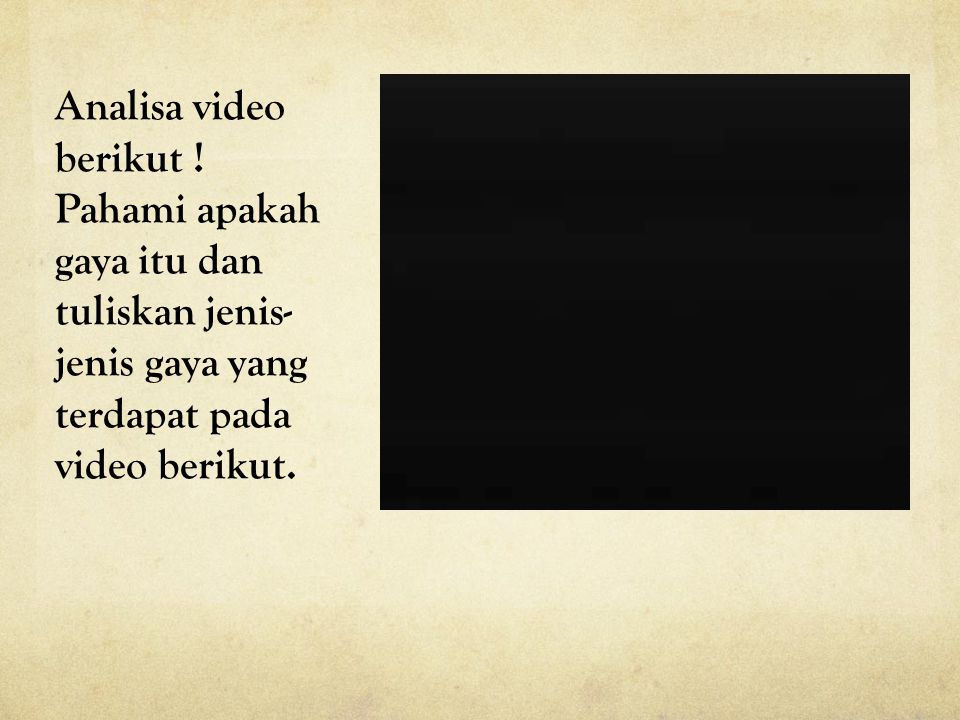 Analisa video berikut .