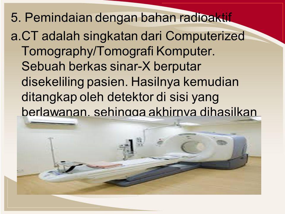 5. Pemindaian dengan bahan radioaktif