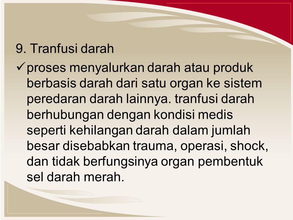 9. Tranfusi darah