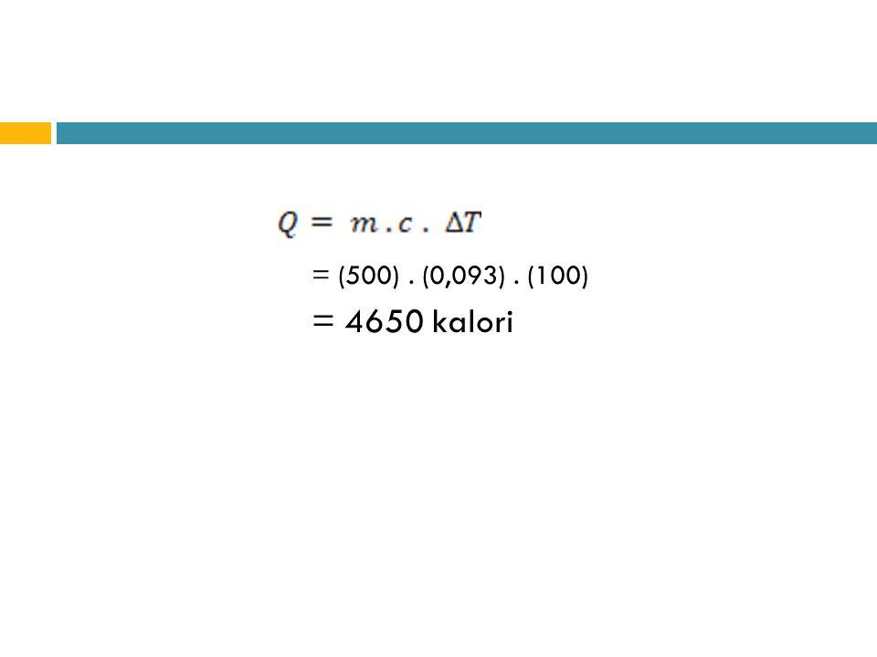 = (500) . (0,093) . (100) = 4650 kalori