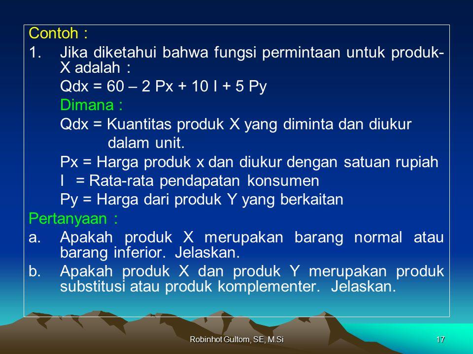 1. Jika diketahui bahwa fungsi permintaan untuk produk-X adalah :