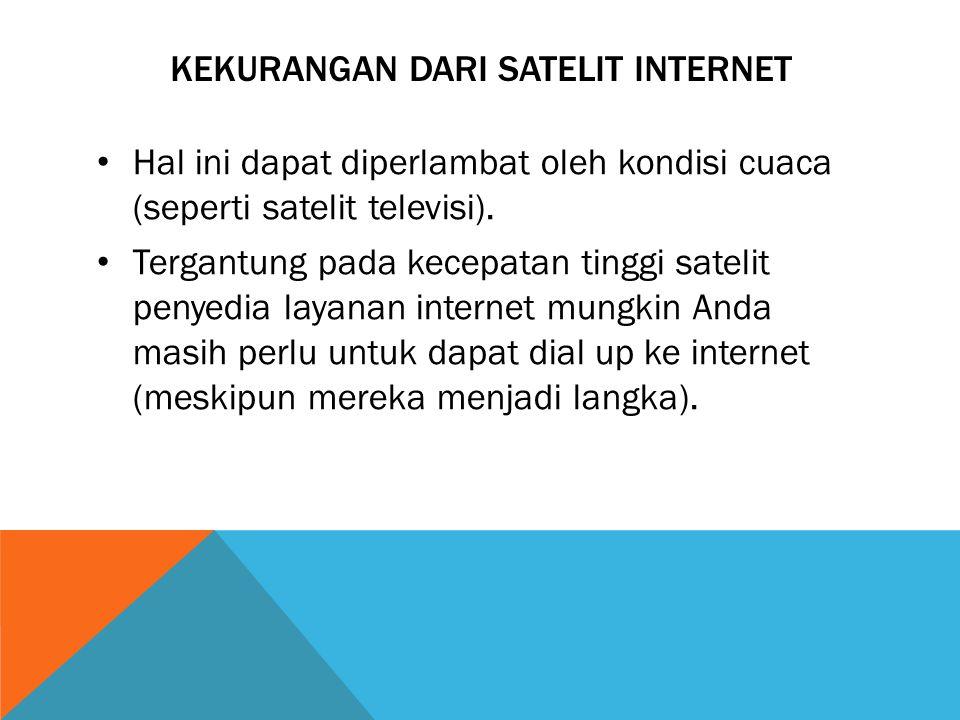 Kekurangan dari satelit internet