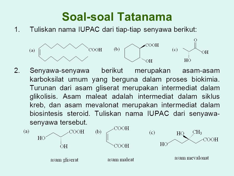 Soal-soal Tatanama Tuliskan nama IUPAC dari tiap-tiap senyawa berikut:
