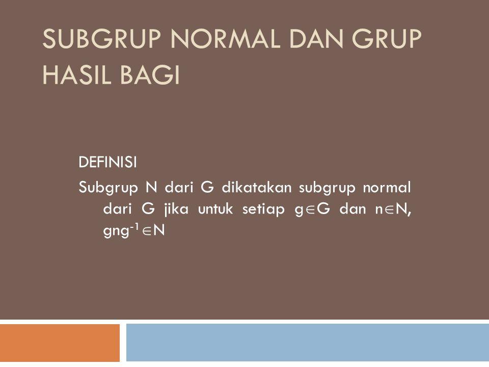 Subgrup normal dan grup hasil bagi