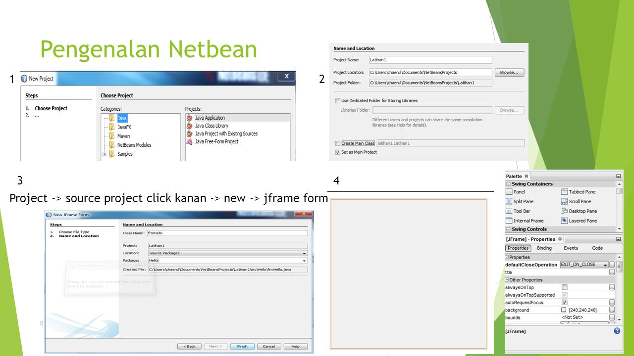 Pengenalan Netbean 1. 2. 3. 4. Project -> source project click kanan -> new -> jframe form.