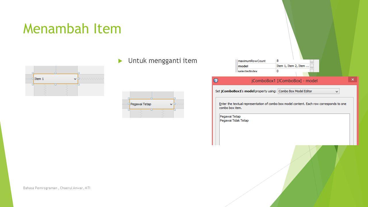 Menambah Item Untuk mengganti item