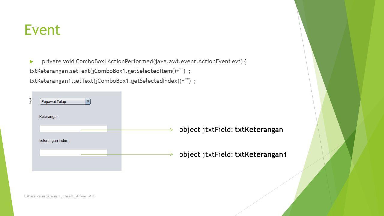 Event object jtxtField: txtKeterangan object jtxtField: txtKeterangan1