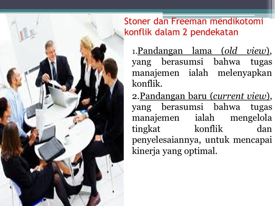 Stoner dan Freeman mendikotomi konflik dalam 2 pendekatan