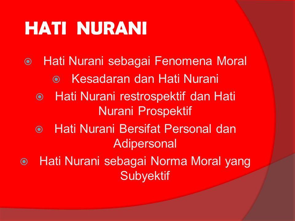 HATI NURANI Hati Nurani sebagai Fenomena Moral