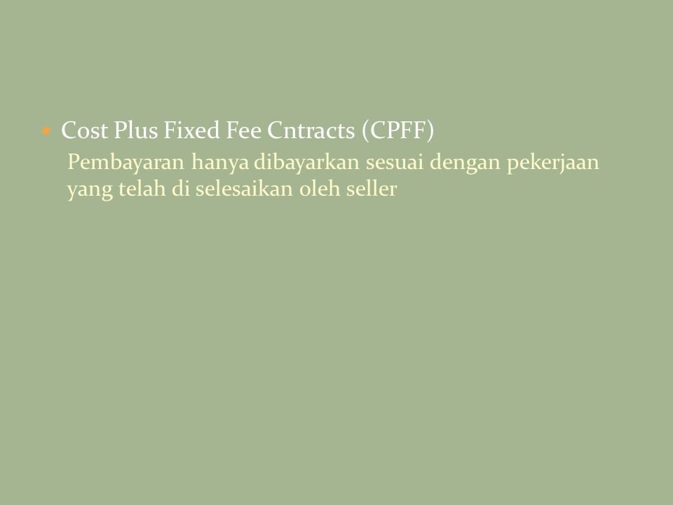 Cost Plus Fixed Fee Cntracts (CPFF)
