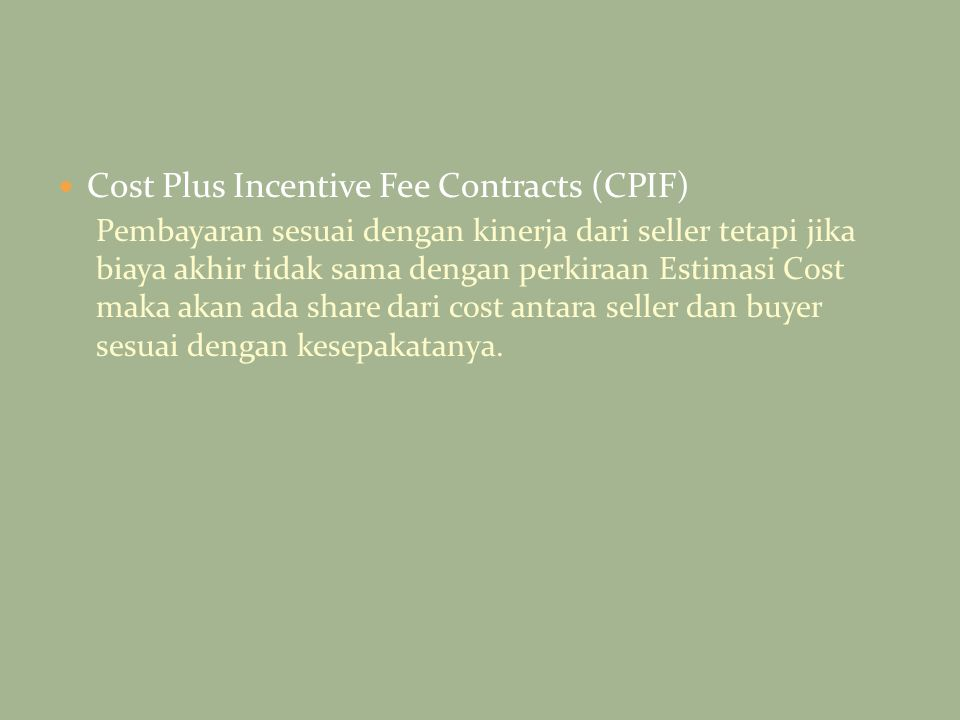 Cost Plus Incentive Fee Contracts (CPIF)