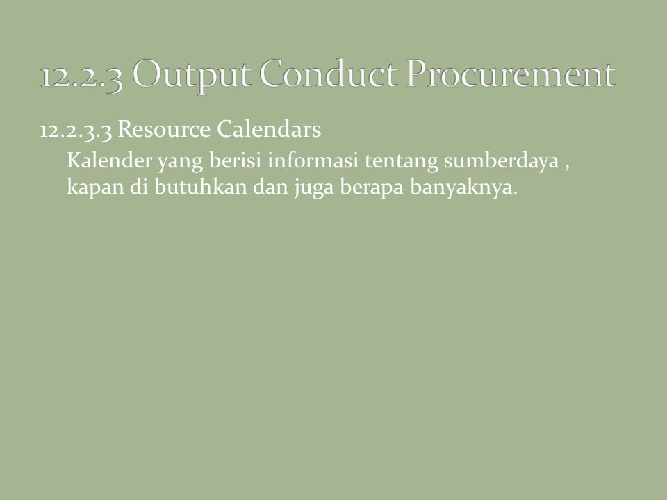 12.2.3 Output Conduct Procurement