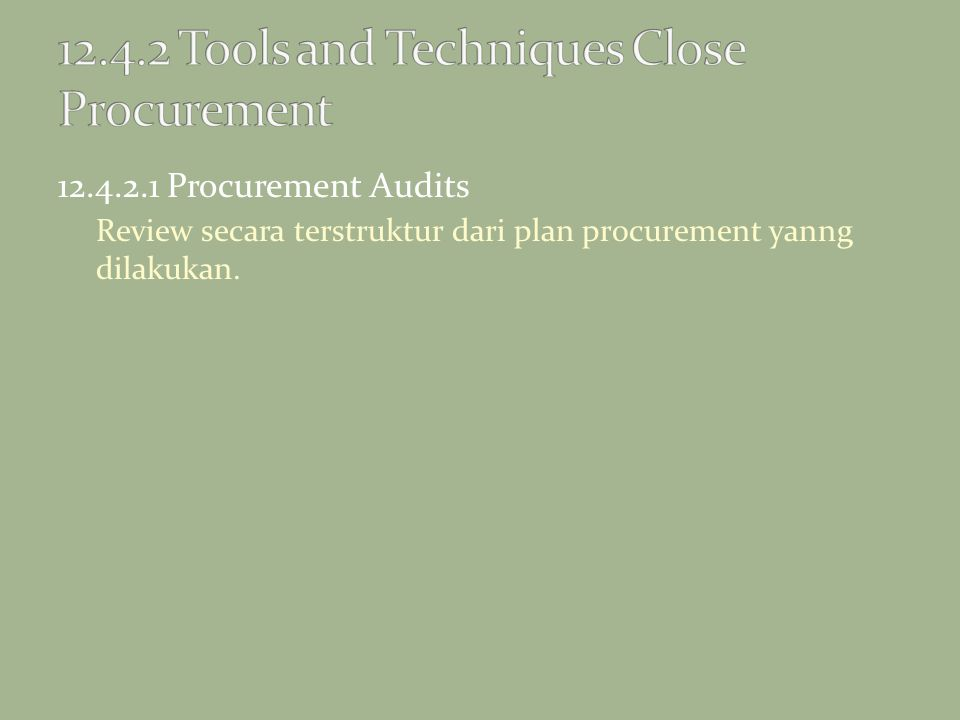 12.4.2 Tools and Techniques Close Procurement