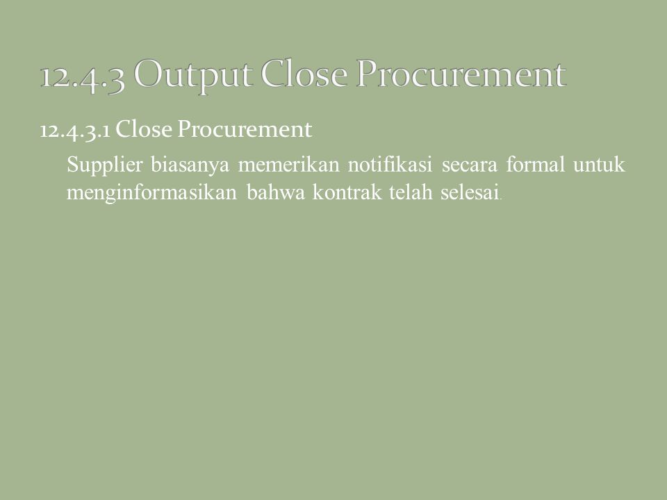 12.4.3 Output Close Procurement