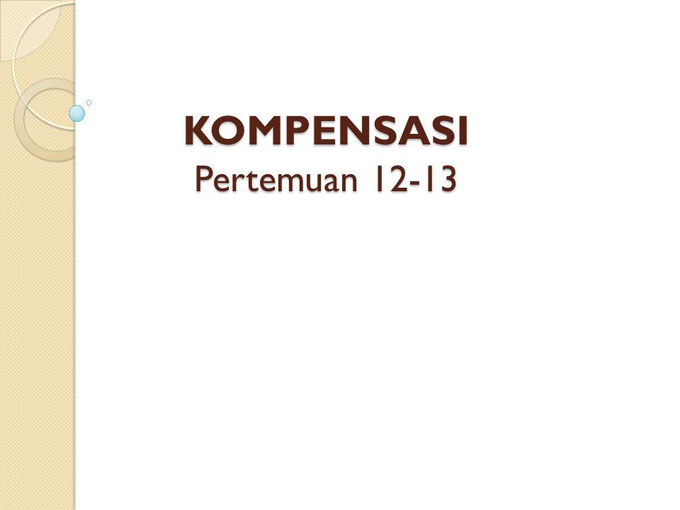 KOMPENSASI Pertemuan 12-13
