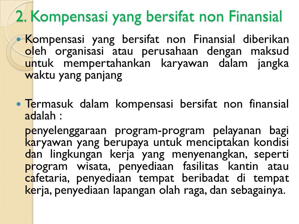 2. Kompensasi yang bersifat non Finansial