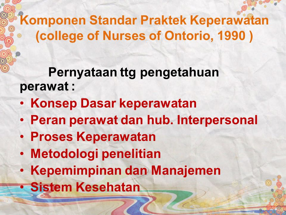 Komponen Standar Praktek Keperawatan (college of Nurses of Ontorio, 1990 )