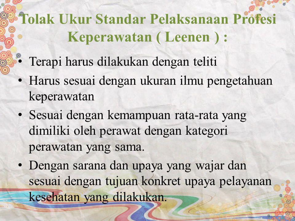 Tolak Ukur Standar Pelaksanaan Profesi Keperawatan ( Leenen ) :