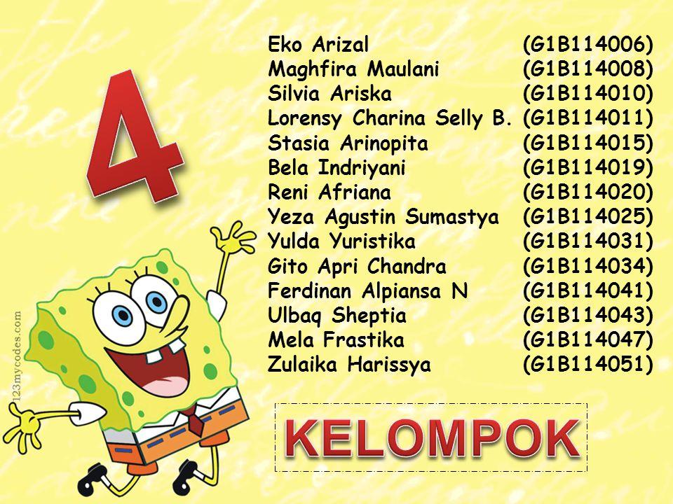 4 KELOMPOK Eko Arizal (G1B114006) Maghfira Maulani (G1B114008)