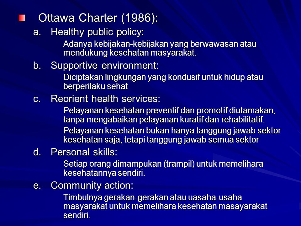 Ottawa Charter (1986): Healthy public policy: Supportive environment: