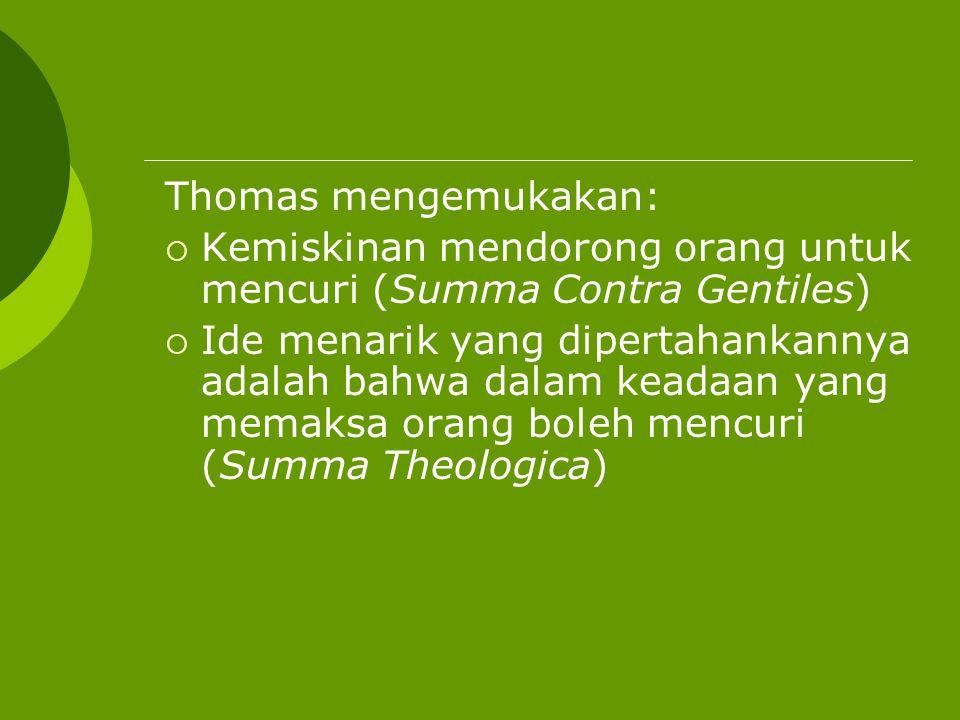 Thomas mengemukakan: Kemiskinan mendorong orang untuk mencuri (Summa Contra Gentiles)