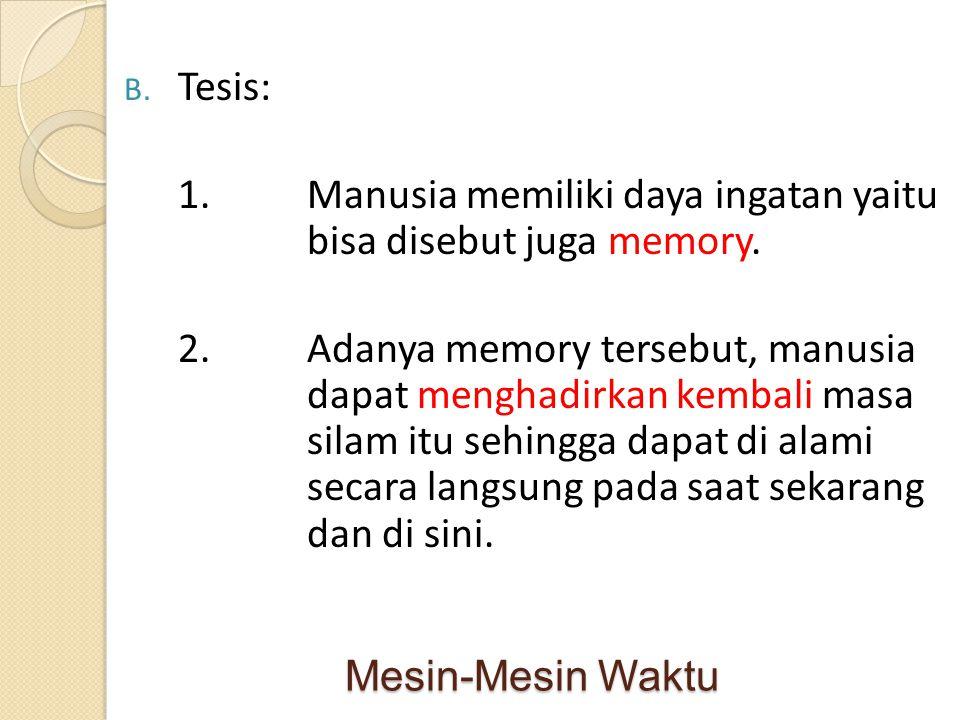 Tesis: 1. Manusia memiliki daya ingatan yaitu bisa disebut juga memory.