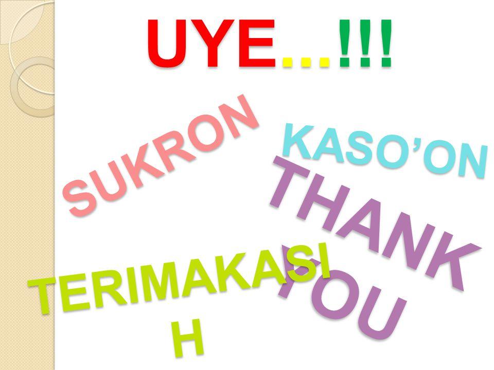 UYE...!!! KASO'ON SUKRON THANK YOU TERIMAKASIH