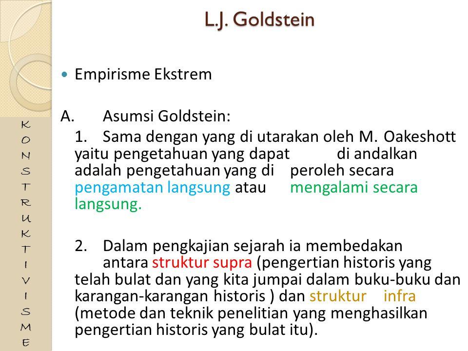 L.J. Goldstein Empirisme Ekstrem A. Asumsi Goldstein: