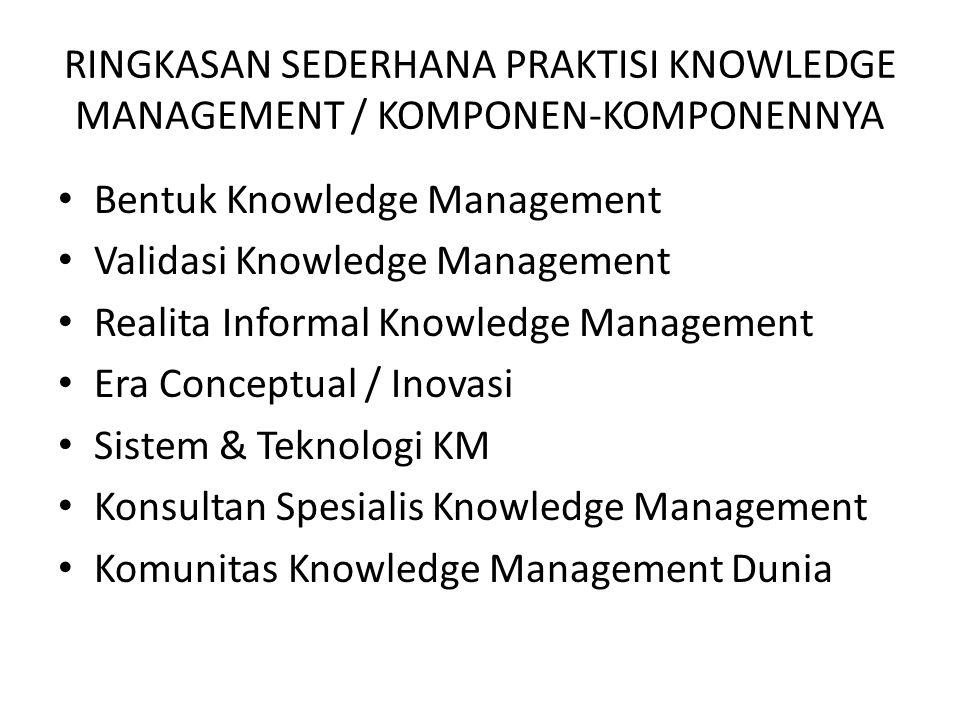 RINGKASAN SEDERHANA PRAKTISI KNOWLEDGE MANAGEMENT / KOMPONEN-KOMPONENNYA