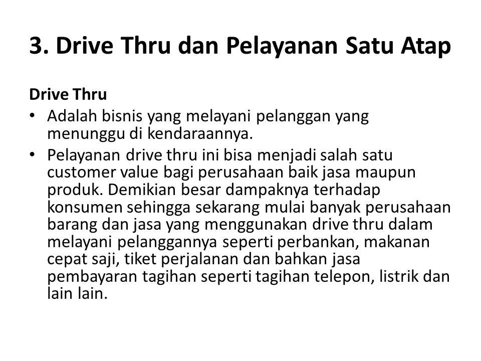 3. Drive Thru dan Pelayanan Satu Atap