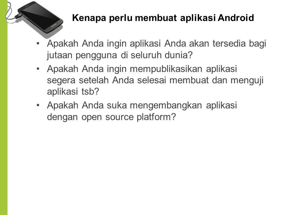 Kenapa perlu membuat aplikasi Android
