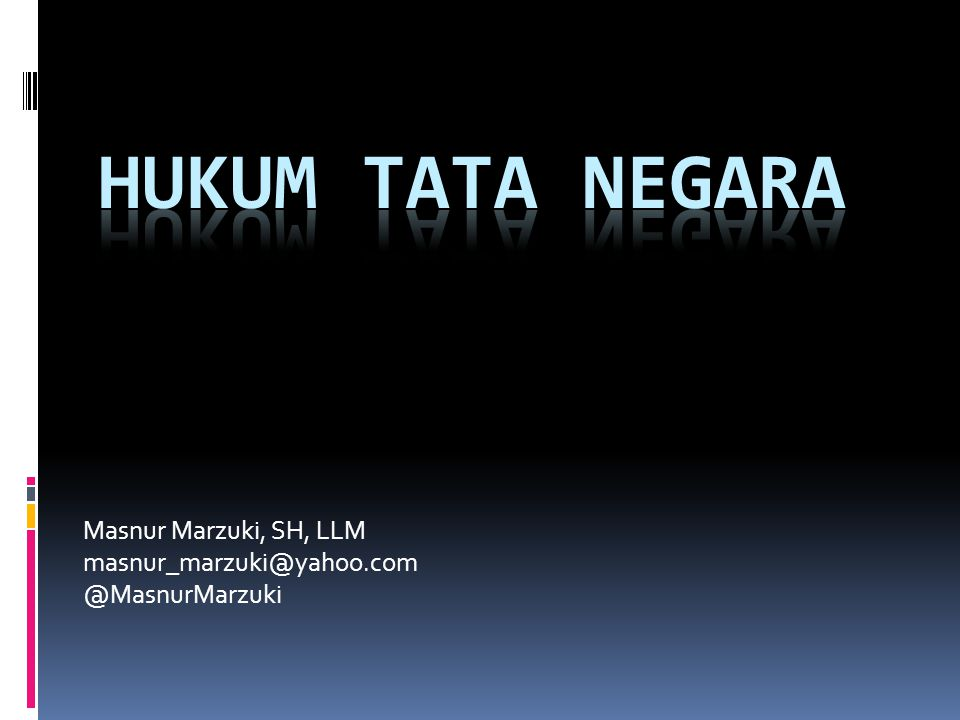 Masnur Marzuki, SH, LLM masnur_marzuki@yahoo.com @MasnurMarzuki