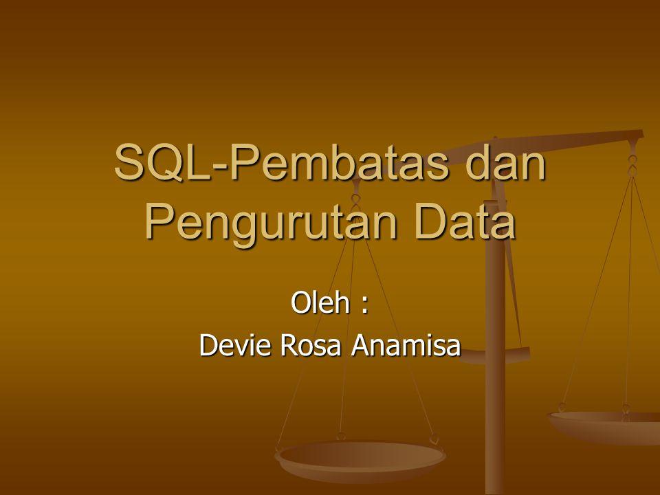 SQL-Pembatas dan Pengurutan Data
