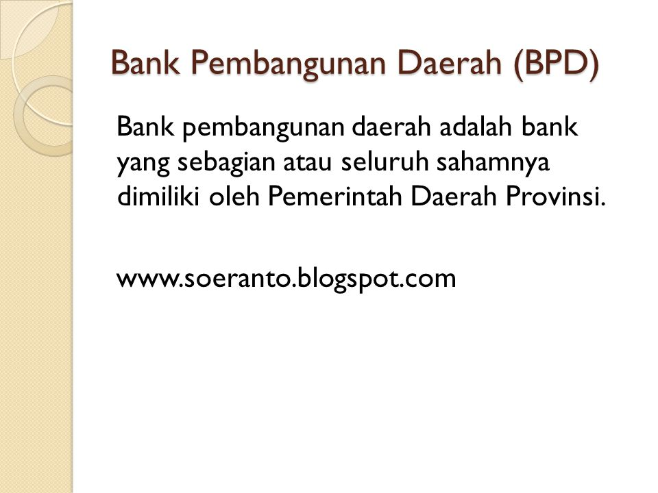 Bank Pembangunan Daerah (BPD)