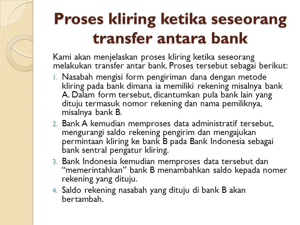 Proses kliring ketika seseorang transfer antara bank