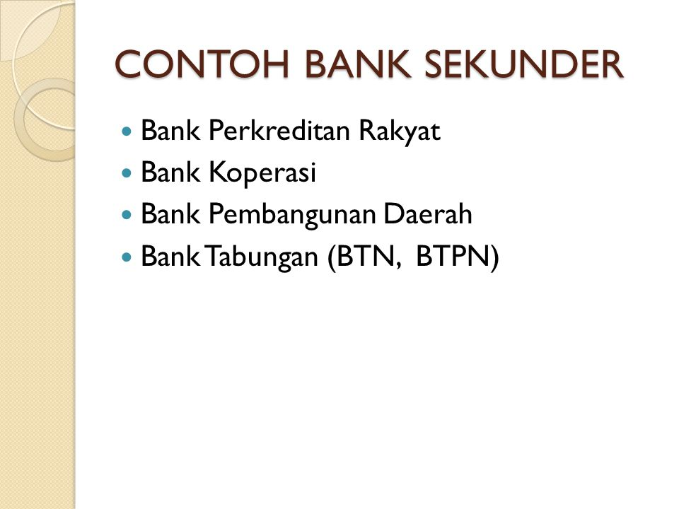 CONTOH BANK SEKUNDER Bank Perkreditan Rakyat Bank Koperasi
