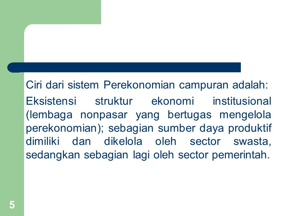 Ciri dari sistem Perekonomian campuran adalah: