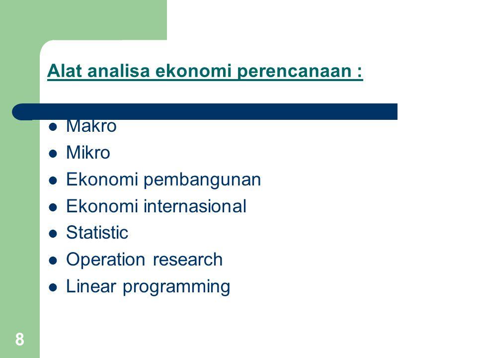 Alat analisa ekonomi perencanaan :