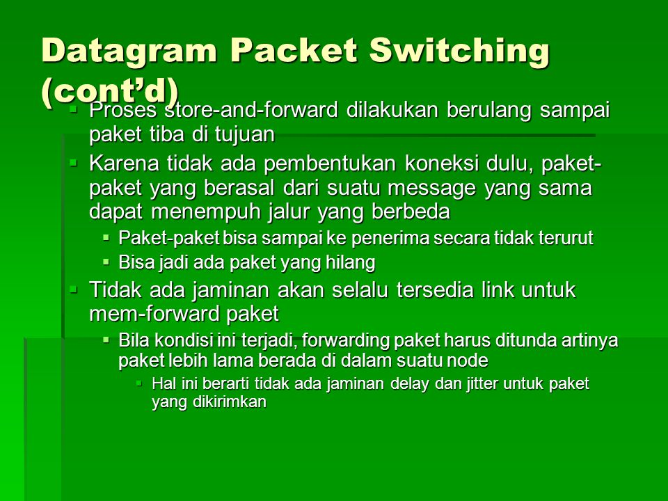 Datagram Packet Switching (cont'd)