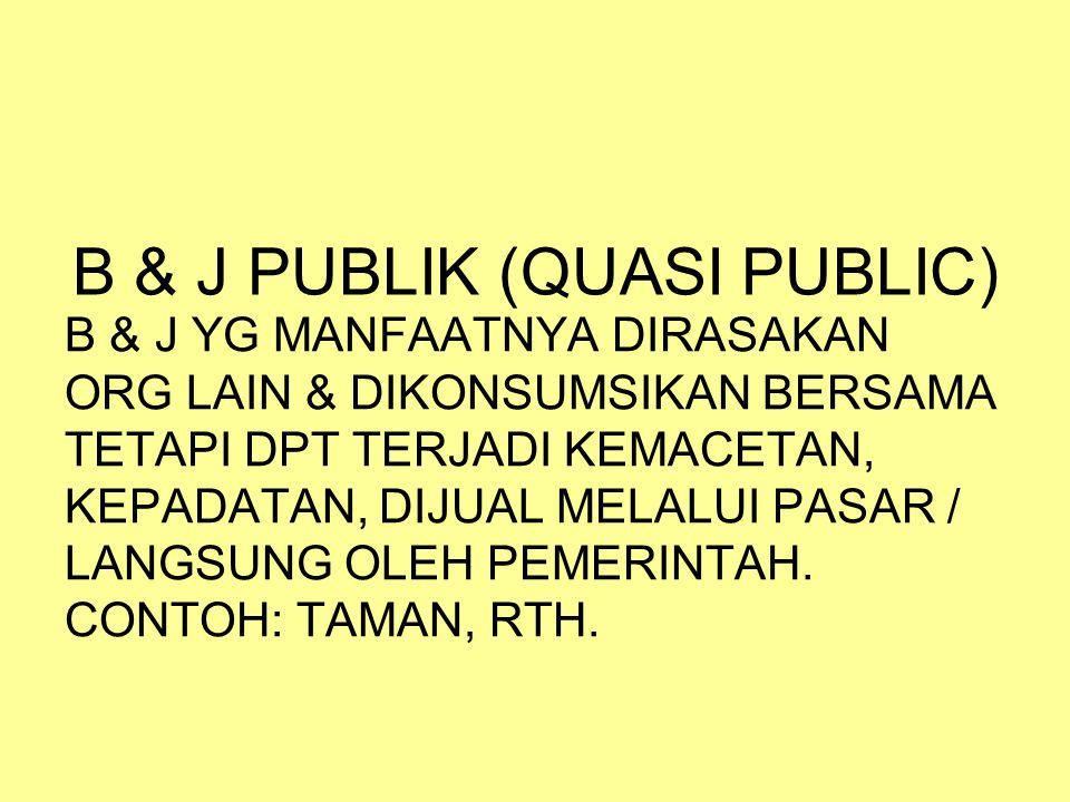 B & J PUBLIK (QUASI PUBLIC)