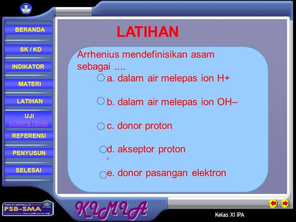 LATIHAN Arrhenius mendefinisikan asam sebagai ....