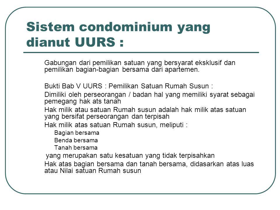 Sistem condominium yang dianut UURS :