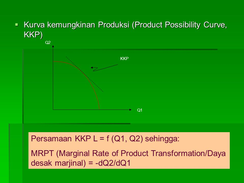 Kurva kemungkinan Produksi (Product Possibility Curve, KKP)