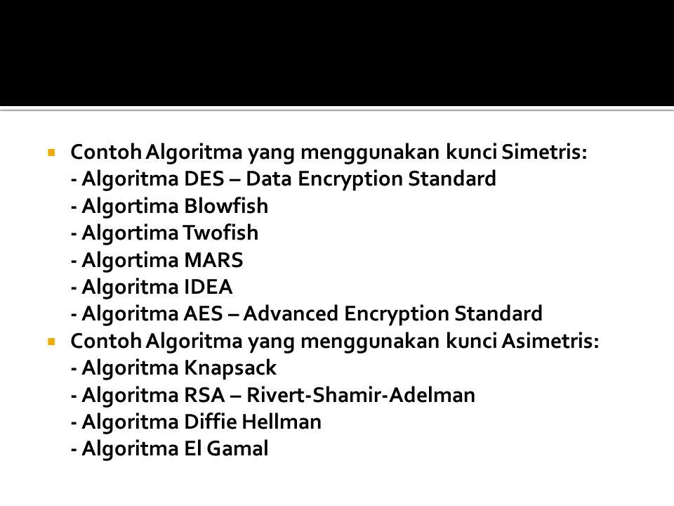 Contoh Algoritma yang menggunakan kunci Simetris: